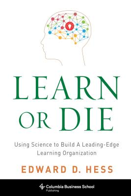 Learn or Die By Hess, Edward D.