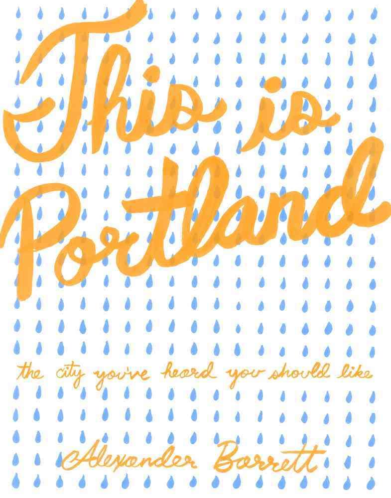 This Is Portland By Barrett, Alexander